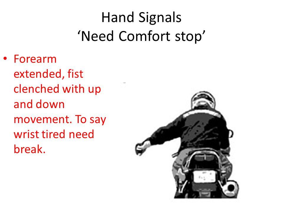 Hand Signals 'Need Comfort stop'