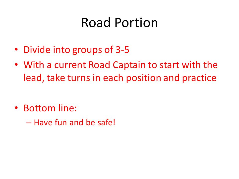 Road Portion Divide into groups of 3-5