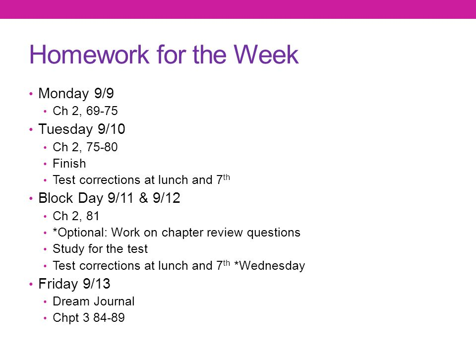 Homework for the Week Monday 9/9 Tuesday 9/10 Block Day 9/11 & 9/12
