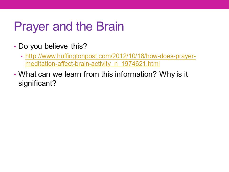 Prayer and the Brain Do you believe this