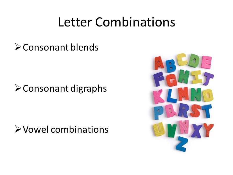 Letter Combinations Consonant blends Consonant digraphs