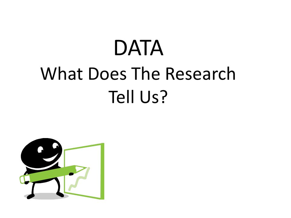 DATA What Does The Research Tell Us