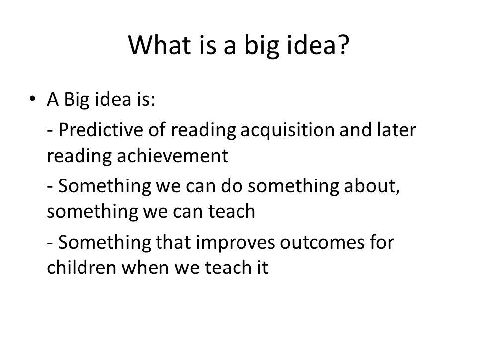 What is a big idea A Big idea is: