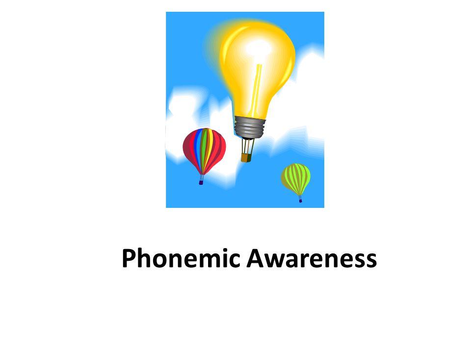 Phonemic Awareness The first big idea