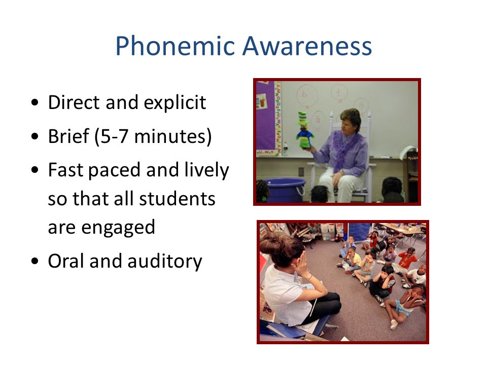 Phonemic Awareness Direct and explicit Brief (5-7 minutes)