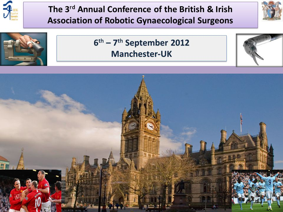 The 3rd Annual Conference of the British & Irish Association of Robotic Gynaecological Surgeons