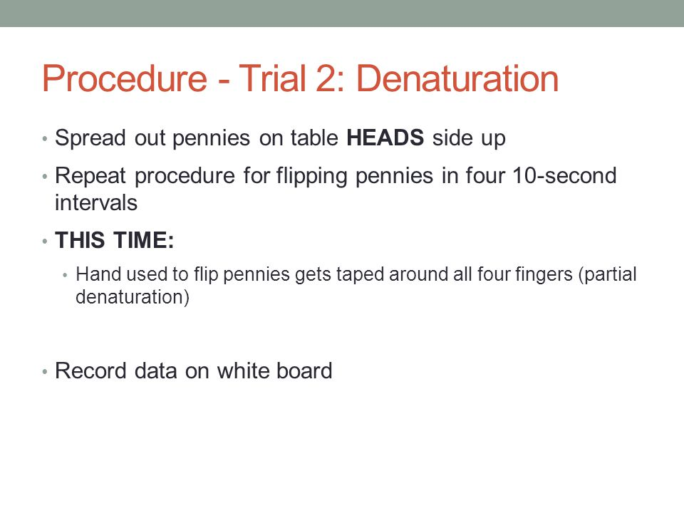 Procedure - Trial 2: Denaturation