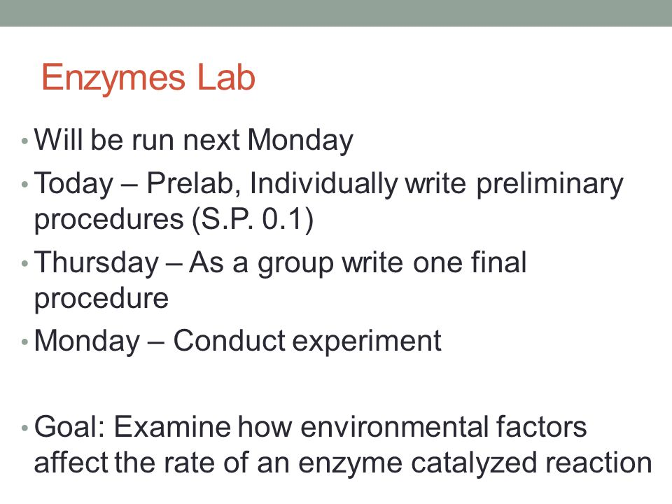 Enzymes Lab Will be run next Monday