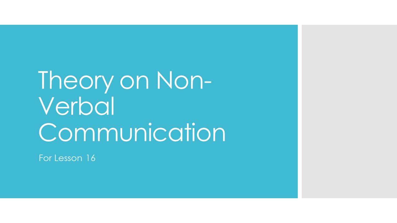 Theory on Non-Verbal Communication