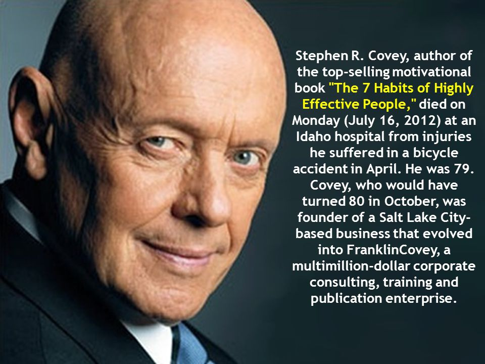 Stephen R. Covey, author of the top-selling motivational