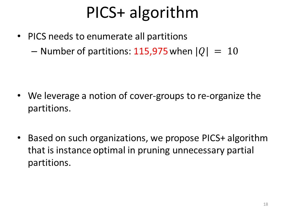 PICS+ algorithm PICS needs to enumerate all partitions