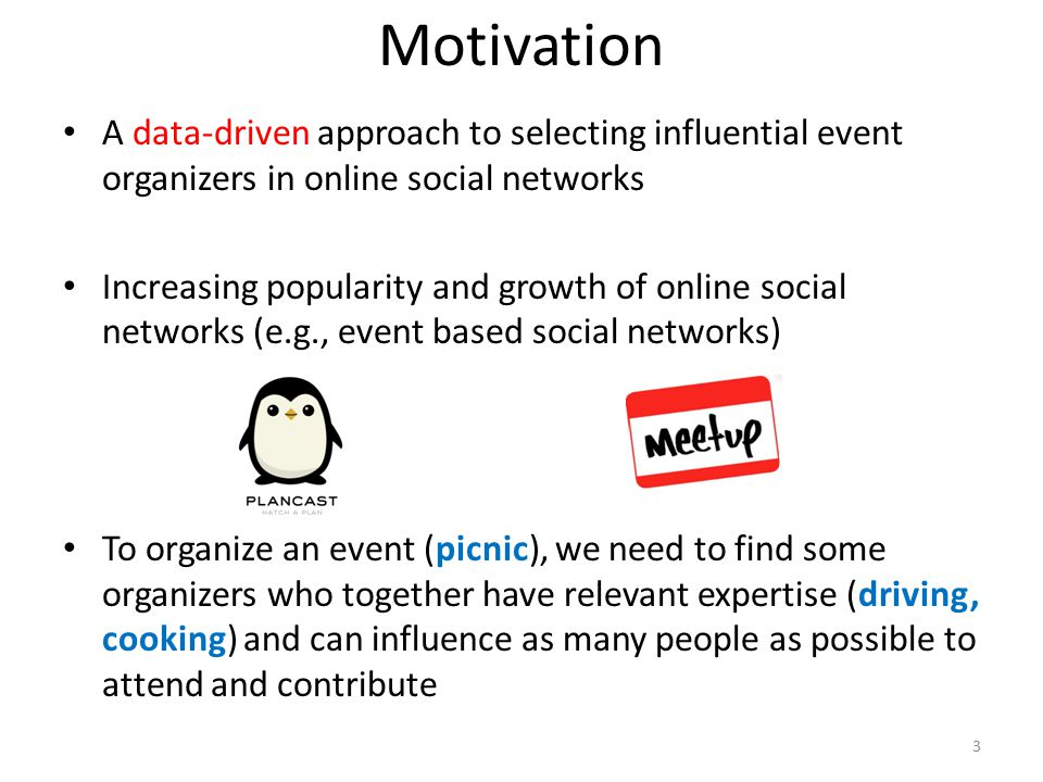 Motivation A data-driven approach to selecting influential event organizers in online social networks.