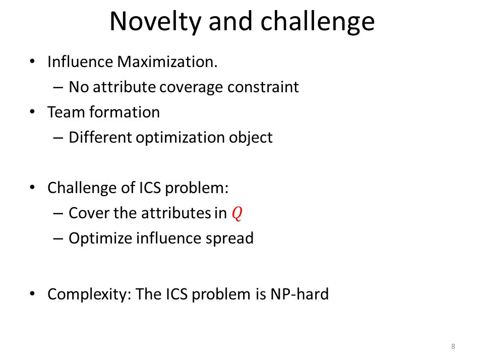 Novelty and challenge Influence Maximization.
