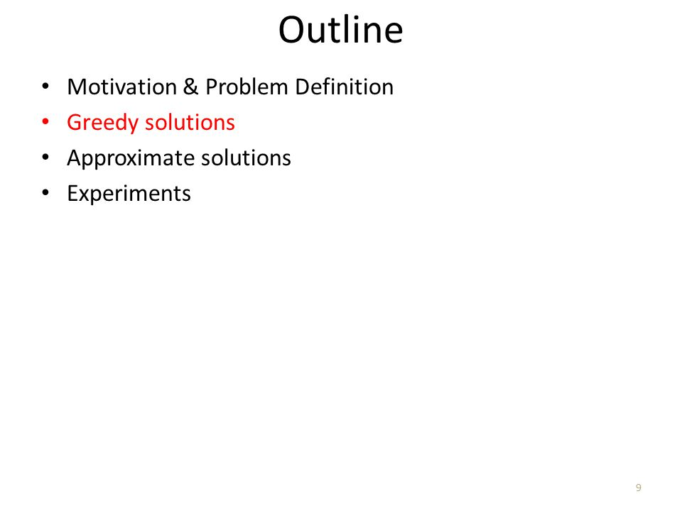 Outline Motivation & Problem Definition Greedy solutions