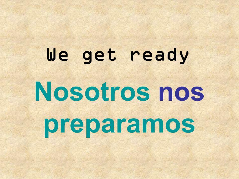 Nosotros nos preparamos