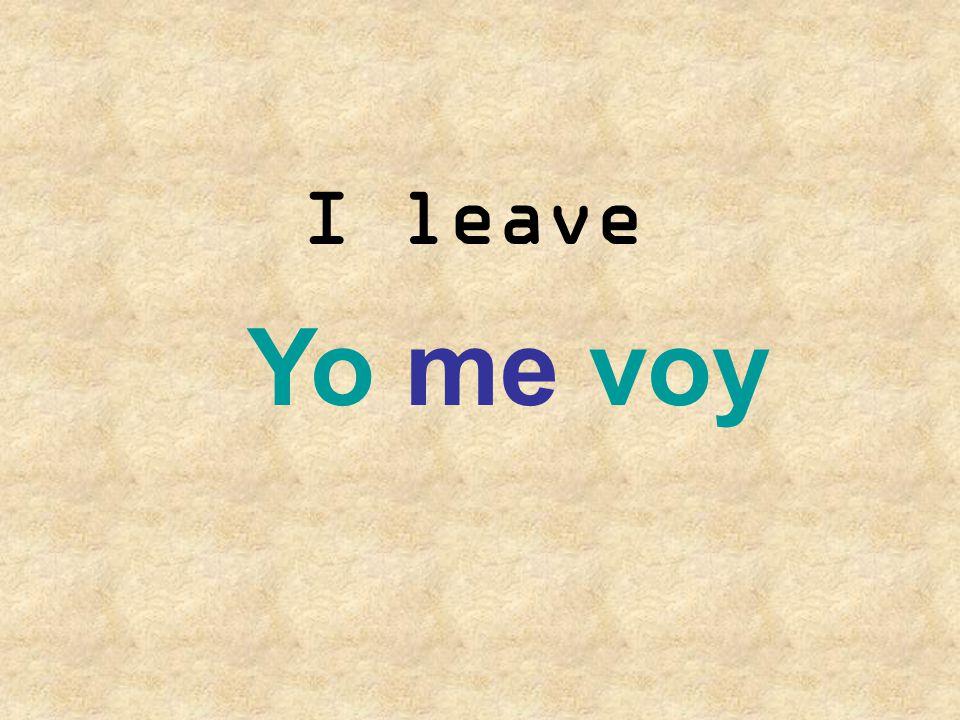 I leave Yo me voy