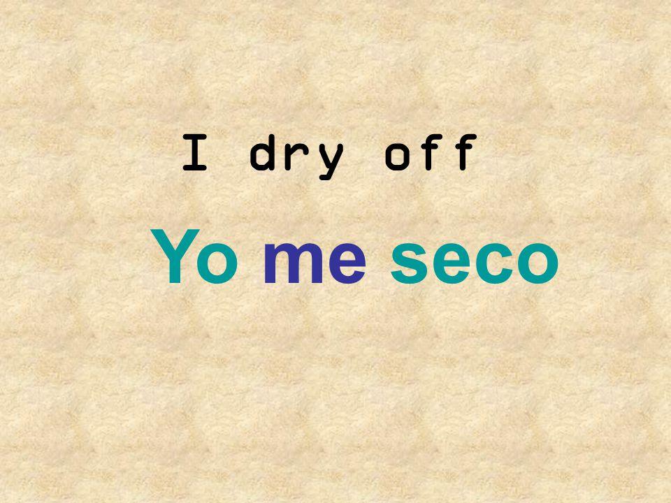 I dry off Yo me seco