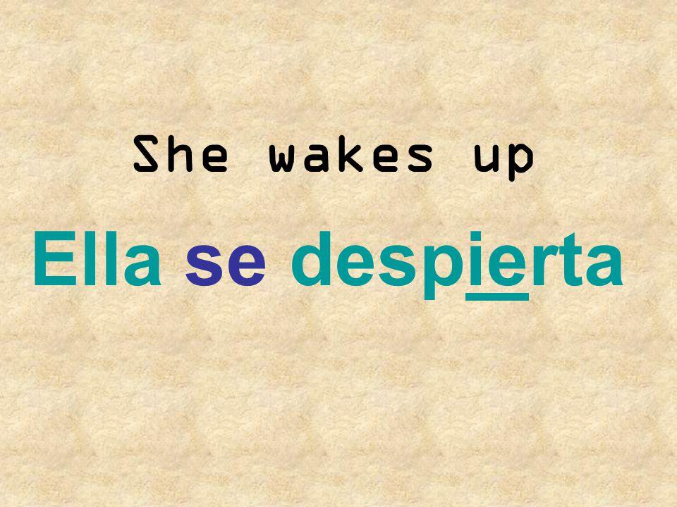 She wakes up Ella se despierta