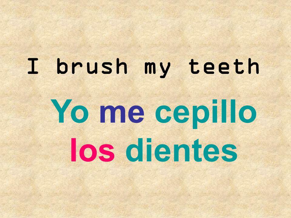 Yo me cepillo los dientes