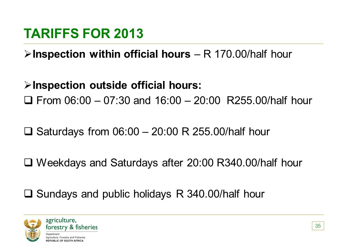 TARIFFS FOR 2013 Inspection within official hours – R 170.00/half hour