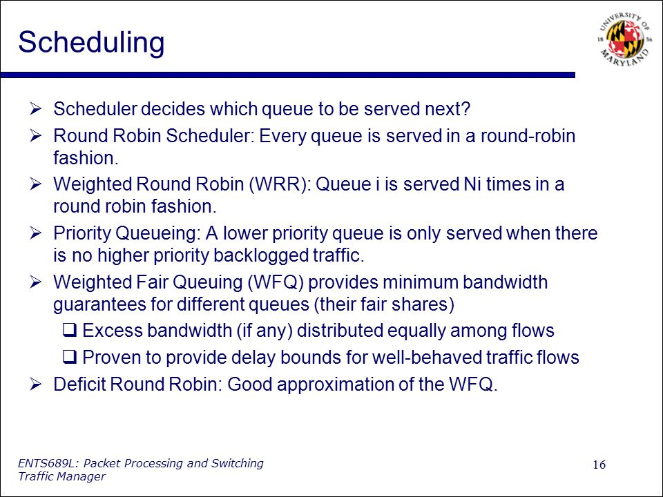 Scheduling Scheduler decides which queue to be served next