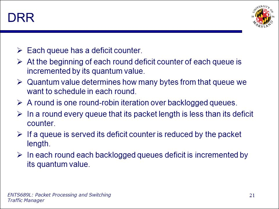 DRR Each queue has a deficit counter.