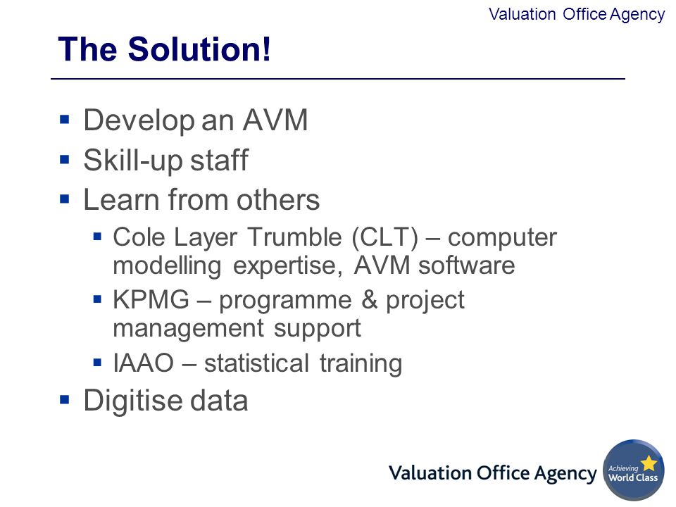 The Solution! Develop an AVM Skill-up staff Learn from others