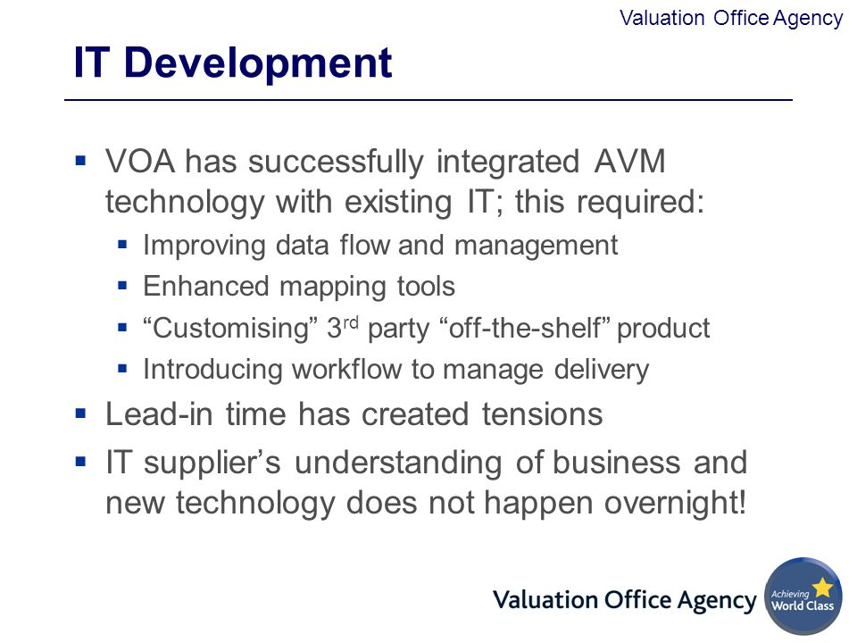 IT Development VOA has successfully integrated AVM technology with existing IT; this required: Improving data flow and management.