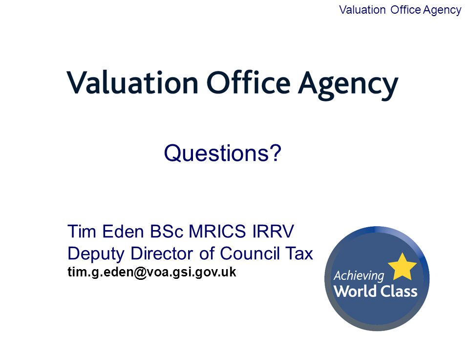 Questions Tim Eden BSc MRICS IRRV Deputy Director of Council Tax