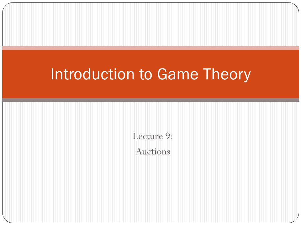 an introduction to game theory Introduction to game theory and its applications in economics, business, political science, history predict what the outcome of a specific game will be.