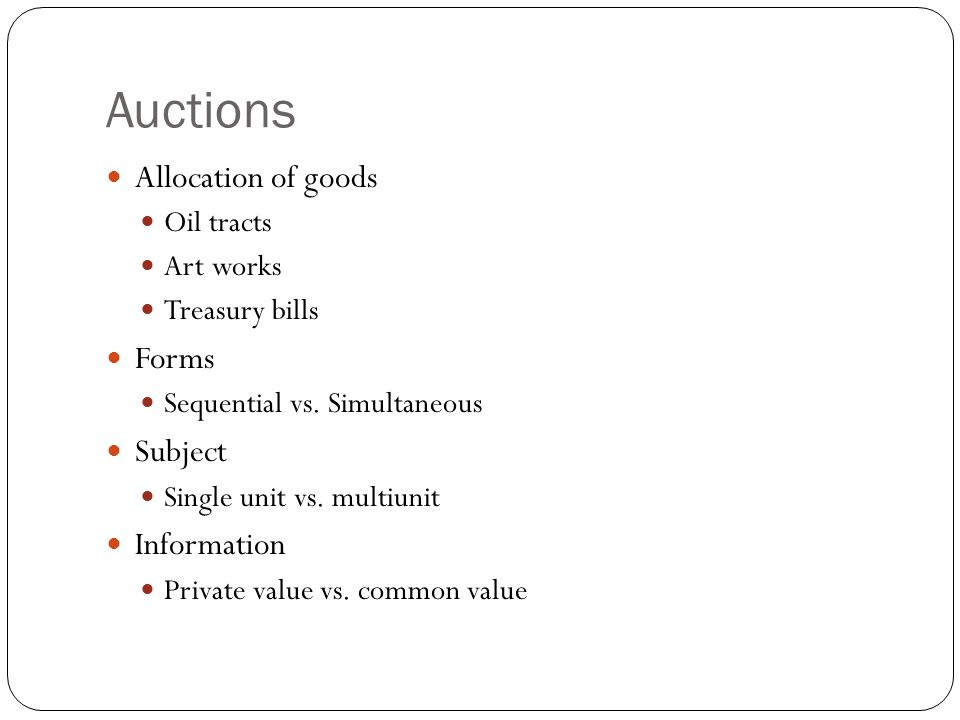 Auctions Allocation of goods Forms Subject Information Oil tracts