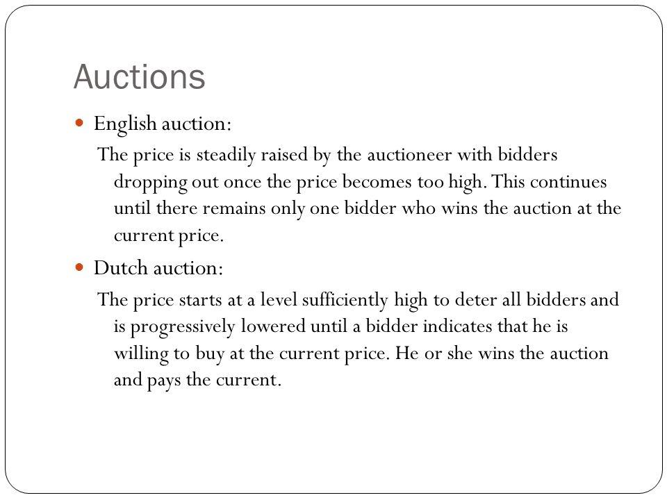 Auctions English auction: Dutch auction: