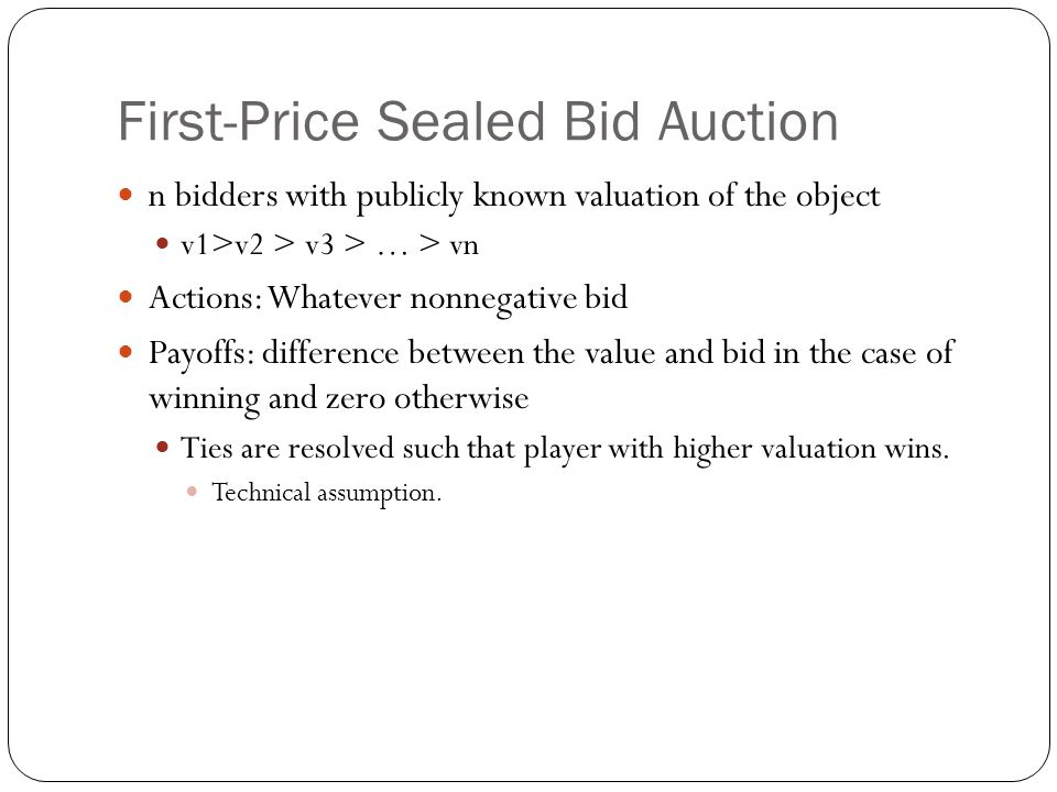 First-Price Sealed Bid Auction
