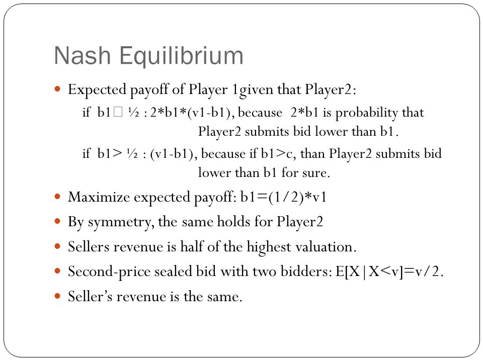 Nash Equilibrium Expected payoff of Player 1given that Player2: