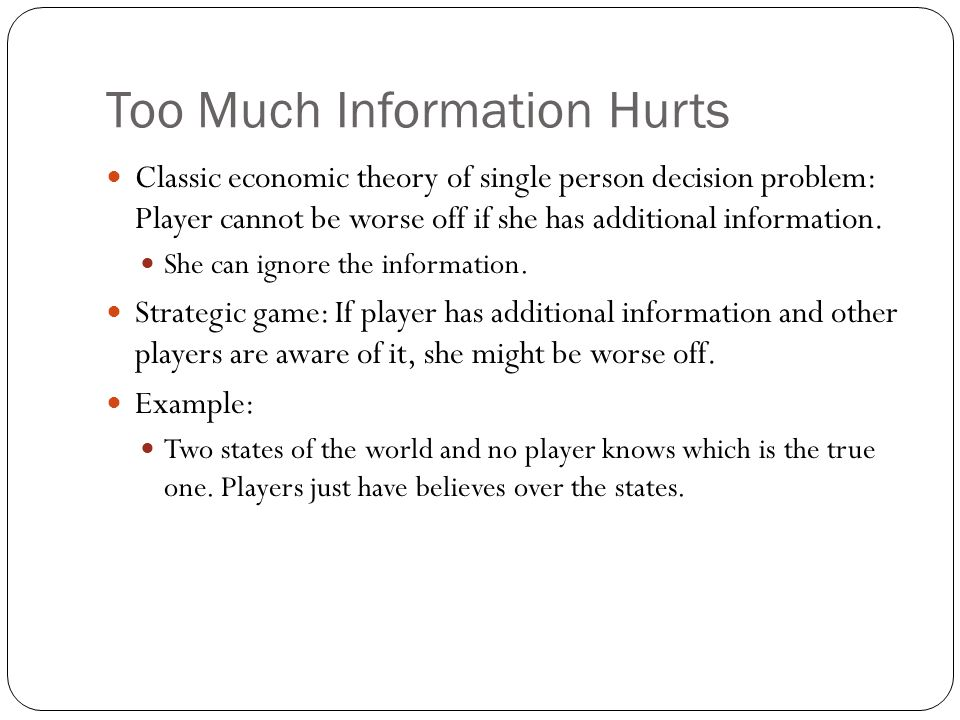 Too Much Information Hurts