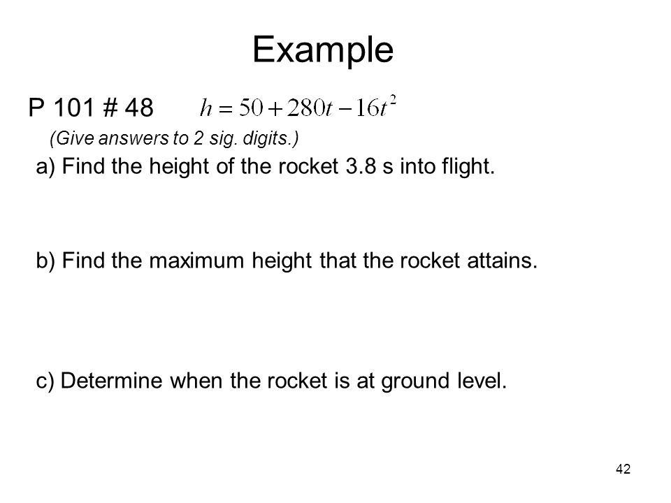 Example P 101 # 48 a) Find the height of the rocket 3.8 s into flight.