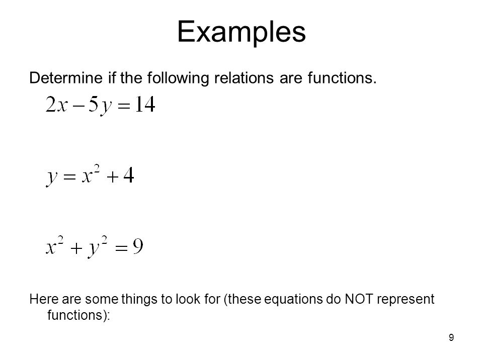 Examples Determine if the following relations are functions.