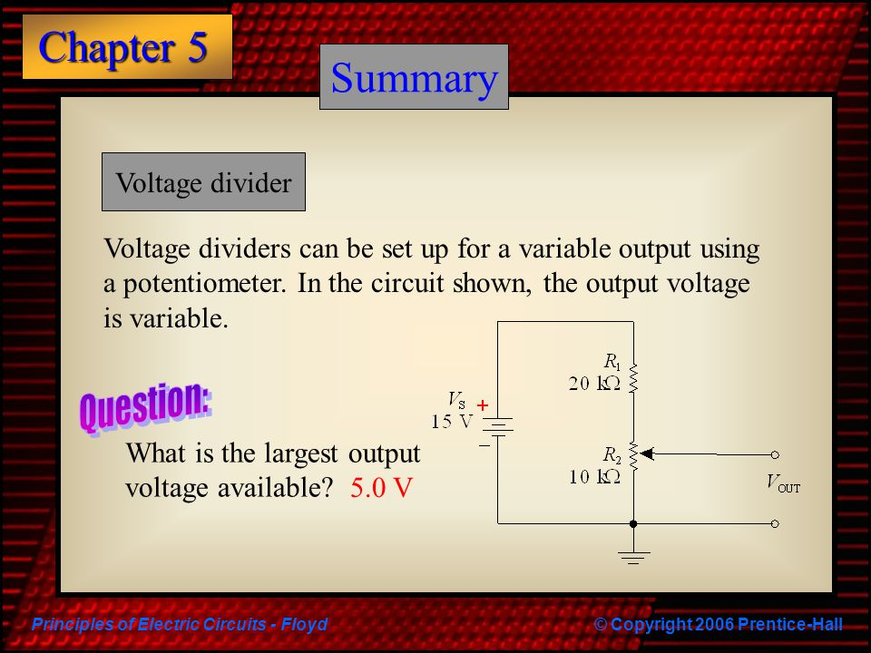 Summary Summary Question: Voltage divider