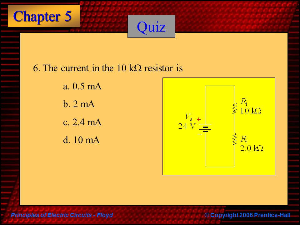 Quiz 6. The current in the 10 kW resistor is a. 0.5 mA b. 2 mA