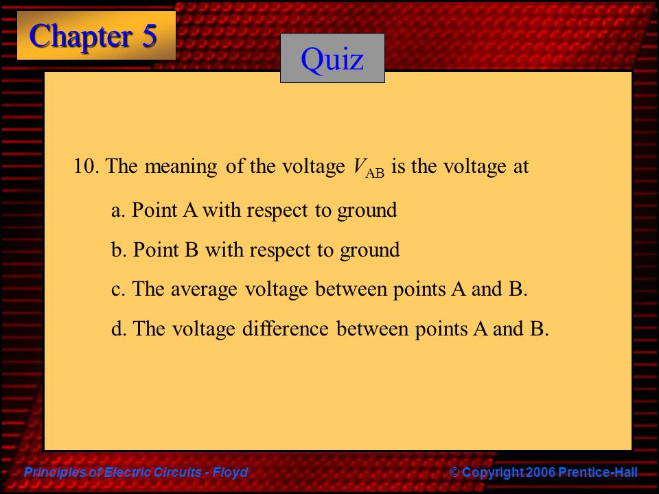 Quiz 10. The meaning of the voltage VAB is the voltage at