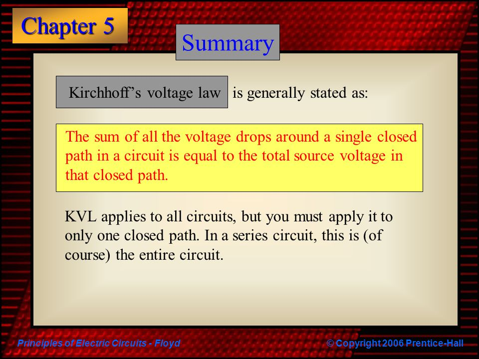 Summary Summary Kirchhoff's voltage law is generally stated as: