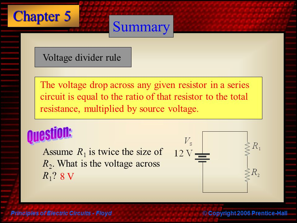 Summary Summary Question: Voltage divider rule