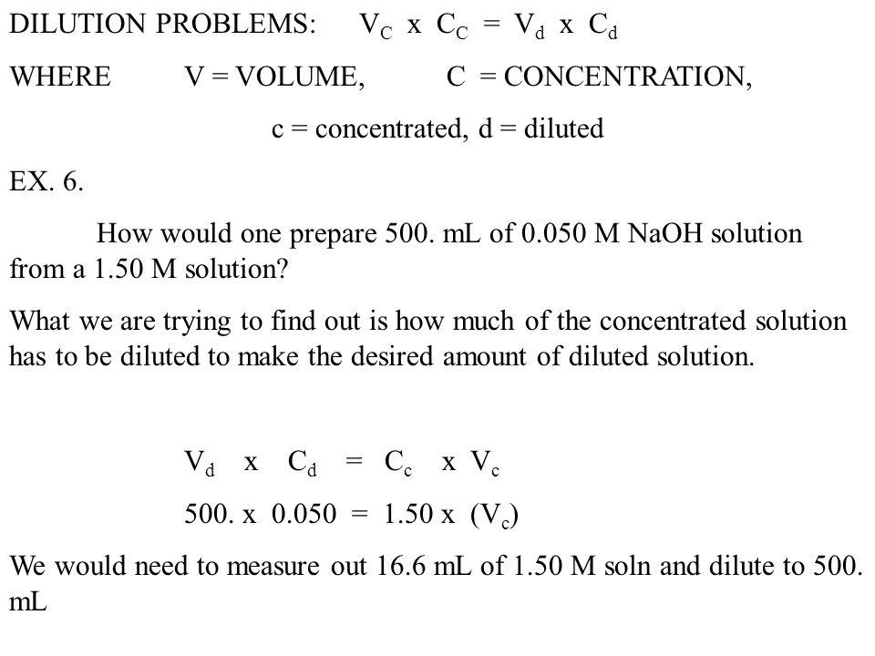 DILUTION PROBLEMS: VC x CC = Vd x Cd