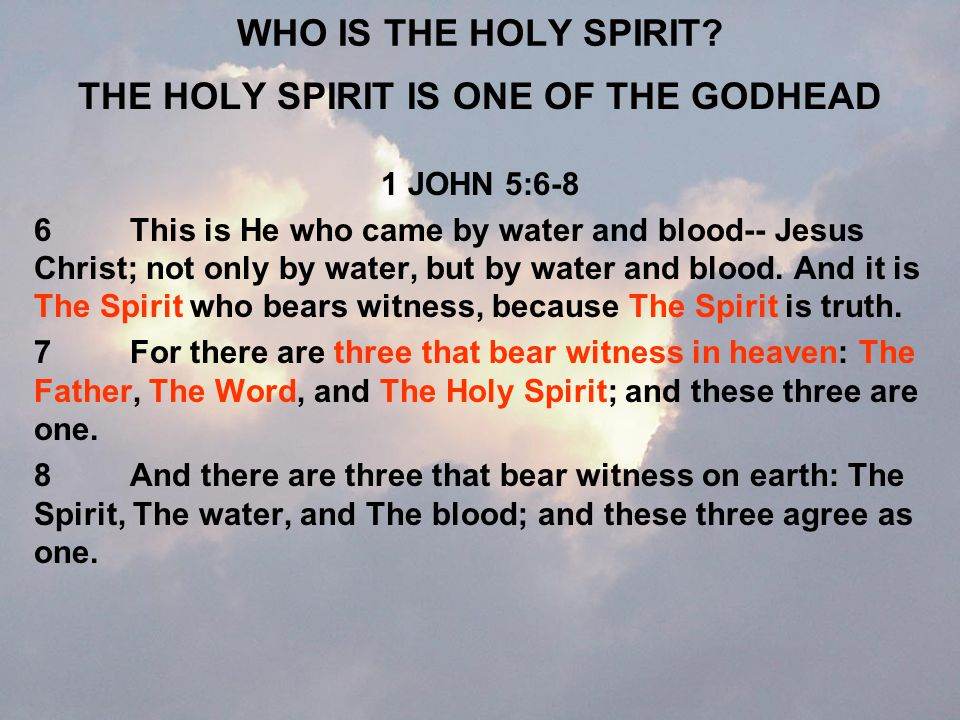 THE HOLY SPIRIT IS ONE OF THE GODHEAD