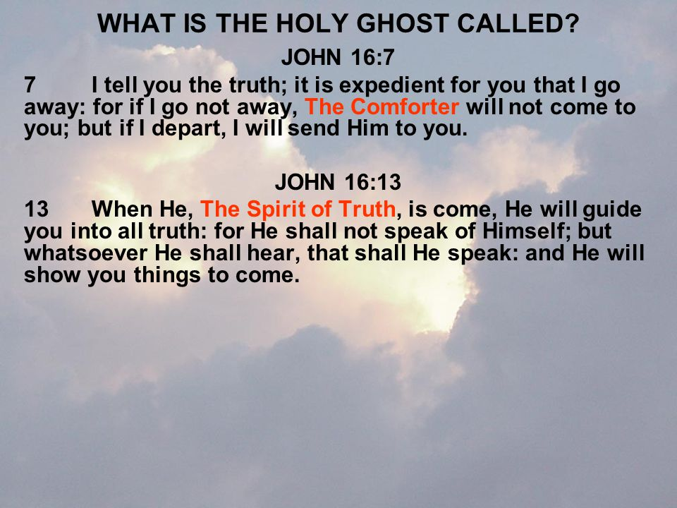 WHAT IS THE HOLY GHOST CALLED