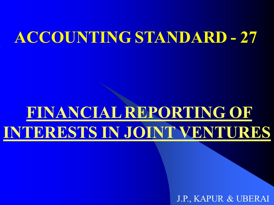FINANCIAL REPORTING OF INTERESTS IN JOINT VENTURES