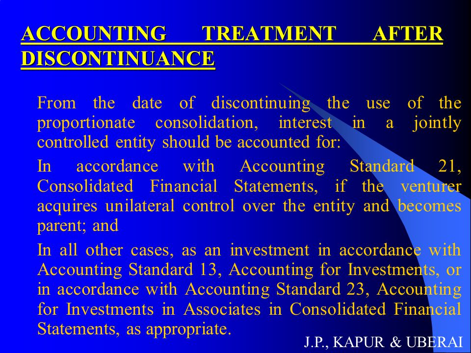 ACCOUNTING TREATMENT AFTER DISCONTINUANCE