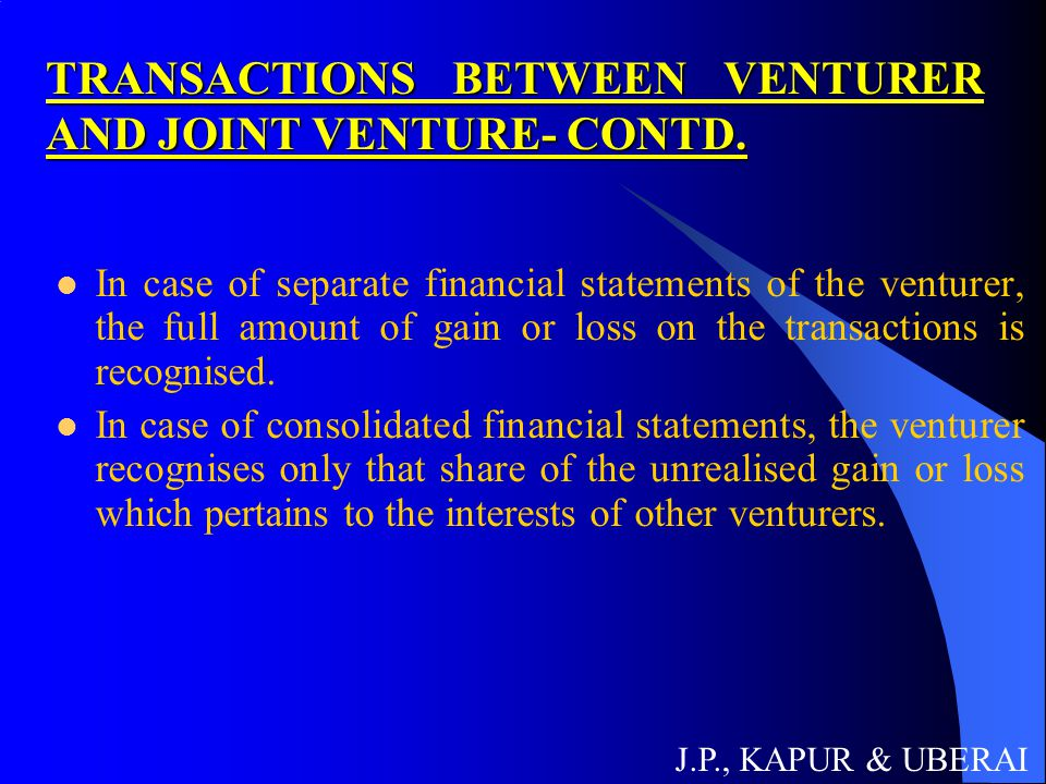 TRANSACTIONS BETWEEN VENTURER AND JOINT VENTURE- CONTD.