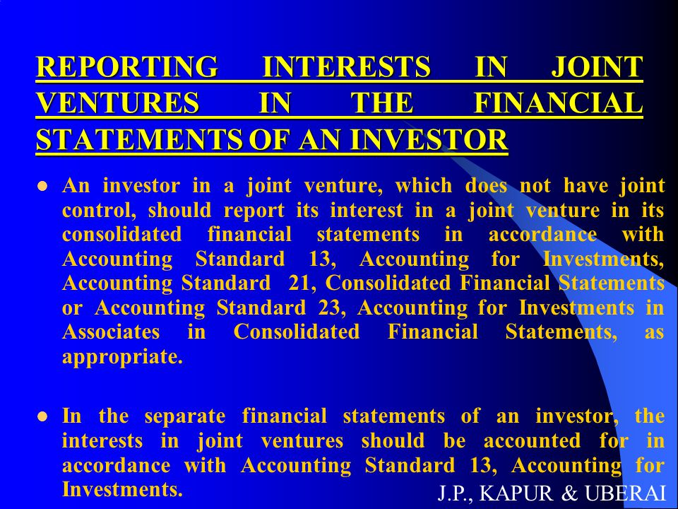 REPORTING INTERESTS IN JOINT VENTURES IN THE FINANCIAL STATEMENTS OF AN INVESTOR