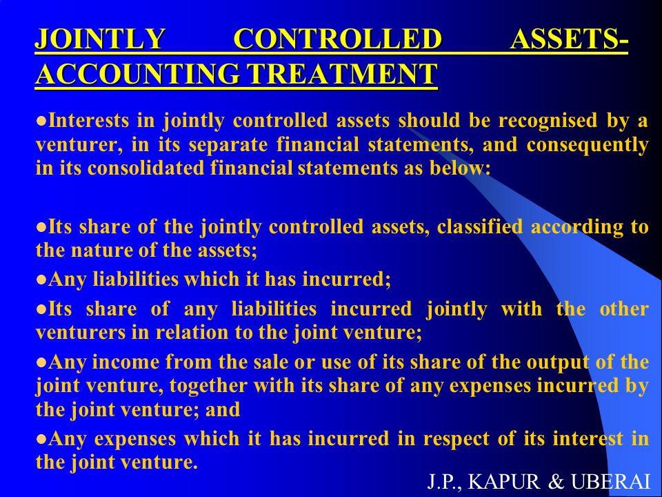 JOINTLY CONTROLLED ASSETS- ACCOUNTING TREATMENT